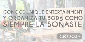 Conoce Unique Entertainment y ¡organiza tu boda como siempre la soñaste!